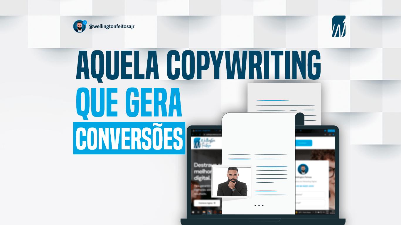 Wellington Feitosa - Marketing Digital - O que é copywriting (